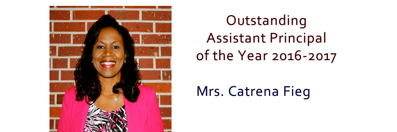 Outstanding Assistant Principal of the Year 2016-2017 - Mrs. Catrena Fieg